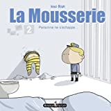 La Mousserie, Tome 2 : Personne ne s'échappe