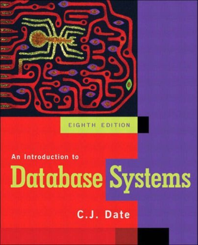 An Introduction to Database Systems by C.J. Date (2003-07-01) (C J Date Database)