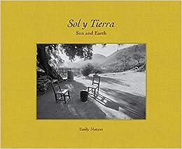 Descargar Libro Mobi Sol Y Tierra/ Sun And Earth: Views Beyond The U.s.- Mexico Border, 1988-2018 PDF Español