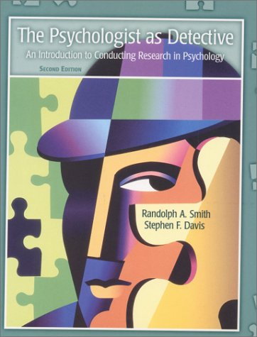 The Psychologist as Detective: An Introduction to Conducting Research in Psychology (2nd Edition)