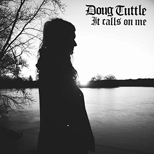 Doug Tuttle - It Calls On Me - CD - FLAC - 2016 - NBFLAC Download