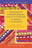 Immigrant Farmworkers and Citizenship in Rural California : Playing Soccer in the San Joaquin Valley, Santos-Gomez, Hugo, 1593326181