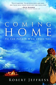 Coming Home: To the Father Who Loves You by [Jeffress, Robert]