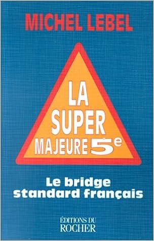 Télécharger en ligne La super majeure cinquième. Le bridge standard français epub, pdf