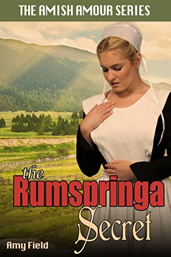 The Rumspringa Secret: An Inspirational Amish Romance (Sweet Summer Romance Series Book 5) by [Field, Amy]