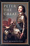 Peter the Great, Paul Bushkovitch, 0847696383