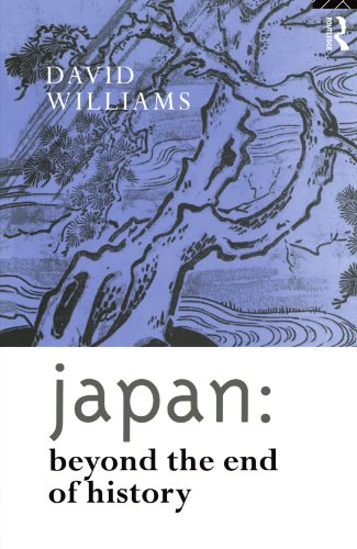 Japan: Beyond the End of History (Nissan Institute/Routledge Japanese Studies)