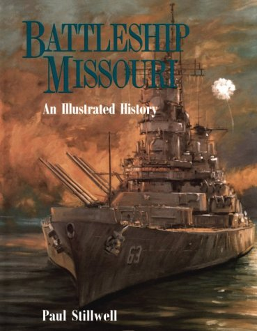Battleship Missouri: An Illustrated History