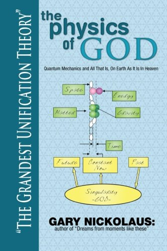 Read Online The Physics of God: Quantum Mechanics and All That Is, On Earth As It Is In Heaven pdf