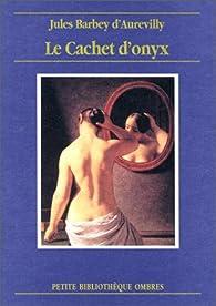 Le Cachet d'Onyx par Jules Barbey d'Aurevilly