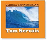Masters of Surf Photography, Tom Servais, 0966377168