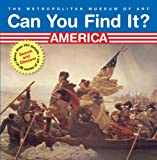 Can You Find It? America: Search and Discover More Than 150 Details in 20 Works of Art (Can You Find It? (Abrams Books for Young Readers))
