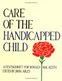 Care of the Handicapped Child, , 0521442818