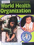 The World Health Organization, Jillian Powell, 0531146219