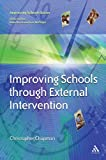 Improving Schools Through External Intervention, Chapman, Christopher C. and Chapman, Christopher, 0826468748