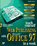 Teach Yourself Web Publishing for Microsoft Office 97 in a Week, Michael Larson, 1575212323