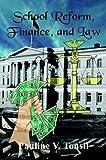 School Reform, Finance, and Law, Pauline V. Tonsil, 1410743578