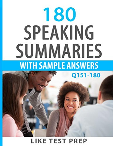Download 180 Speaking Summaries with Sample Answers Q151-180 (240 Speaking Summaries 30 Day Pack) Pdf