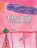 The Dot, Kristina Abissi, 1466966041