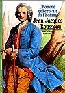 Jean-Jacques Rousseau : L'Homme qui croyait en l'homme par Howlett