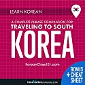 Learn Korean: A Complete Phrase Compilation for Traveling to South Korea Audiobook by  Innovative Language Learning LLC Narrated by  KoreanClass101.com