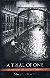 A Trial of One, Mary Martin, 0595445713