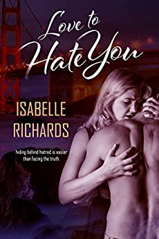 Love To Hate You (Love/Hate Book 2) by [Richards, Isabelle]