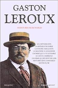 Aventures incroyables par Gaston Leroux