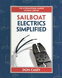 Sailboat Electrical Systems: Improvement, Wiring, and Repair: Improvement, Wiring, and Repair (IM Sailboat Library)