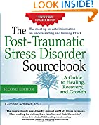 #10: The Post-Traumatic Stress Disorder Sourcebook, Revised and Expanded Second Edition: A Guide to Healing, Recovery, and Growth