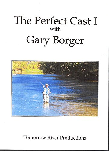 Perfect Cast I by Gary Borger ( 72 Minute Tutorial Fly Casting ()