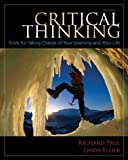 Critical Thinking : Tools for Taking Charge of Your Learning and Your Life, Paul, Richard and Elder, Linda, 0321857771