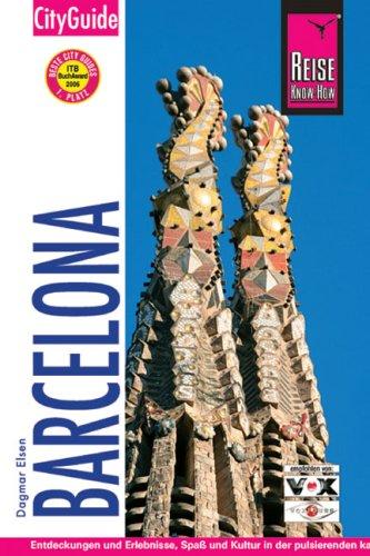 Barcelona und Umgebung. CityGuide: Entdeckungen und Erlebnisse, Spaß und Kultur in der pulsierenden katalanischen Metropole