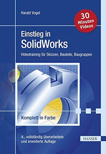 Einstieg in SolidWorks: Videotraining für Skizzen Bauteile Baugruppen
