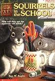 Squirrels in the School, Ben M. Baglio, 0439097029