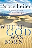 Where God Was Born, Bruce Feiler, 0060826142