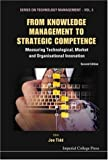 img - for From Knowledge Management to Strategic Competence: Measuring Technological, Market and Organisational Innovation (Series on Technology Management) book / textbook / text book