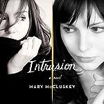 Intrusion: A Novel | Mary McCluskey