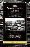 The Seven Stages of Life, Ruchira Avatar Adi Da Samra, 1570971056