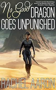 No Good Dragon Goes Unpunished (Heartstrikers Book 3) by [Aaron, Rachel]