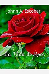 La Vida de Rose (Spanish Edition) Paperback