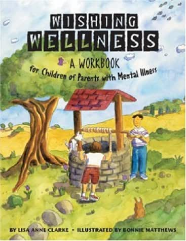 Wishing Wellness: A Workbook for Children of Parents With Mental Illness