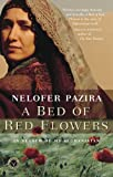Front cover for the book A Bed of Red Flowers: In Search of My Afghanistan by Nelofer Pazira