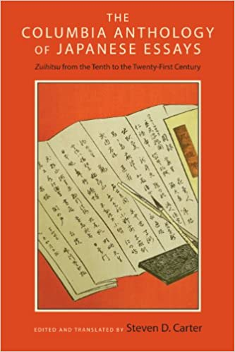 amazoncom the columbia anthology of japanese essays zuihitsu from  amazoncom the columbia anthology of japanese essays zuihitsu from the  tenth to the twentyfirst century  steven d carter books