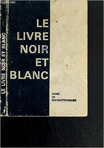 Amazon Fr Le Livre Noir Et Blanc Guide Du