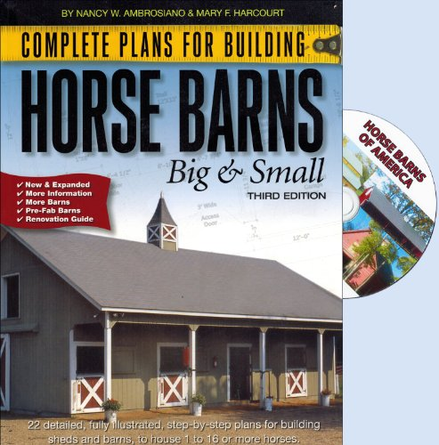 Complete Plans for Building Horse Barns Big and Small3rd Edition