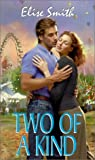 Two of a Kind, Elise Smith and Kensington Publishing Corporation Staff, 082176702X