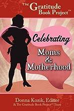The Gratitude Book Project: Celebrating Moms & Motherhood