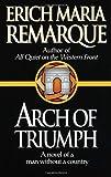Arch of Triumph, Erich Maria Remarque, 0449912450