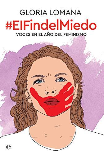 El fin del miedo: Voces en el año del feminismo Actualidad ...